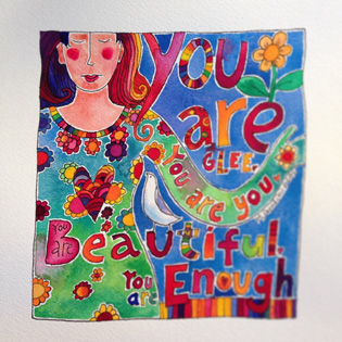 Woman in patterned dress, painting. Includes little bird. And the words: You are Glee. You are You. You are Beautiful. You are Enough.