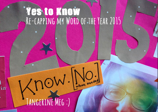 "Word of the Year header, with cutout paper showing ""2015"" and ""Know. [No.] and a little rainbow self portrait with glasses on"