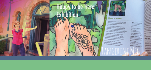 "Header image for ""Happy to be Here exhibition"" contains 3 images. On the left is Tangerine Meg apparently balancing on the old Police Station steps, the middle image is ""Spring Feet"", a hand watercoloured lino print, the image on the right is an open exhibition catalogue held open by a hand, and featuring the ""Happy to be here"" exhibition entry"