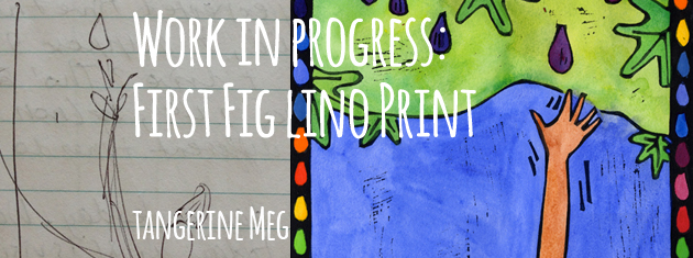 "Header image for ""Work in Progress: First Fig"" featuring sketch and final lino print and chunky font"