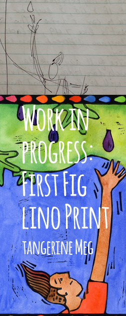 "Image for ""Work in Progress: First Fig"" featuring sketch and final lino print and hand-written style font"