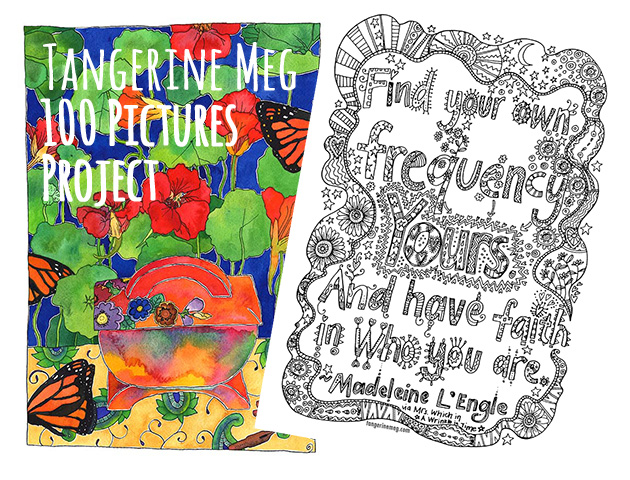 2 pictures. The left vibrant with orange blue and green, a still life with china object and nasturtium background. The right a black and white line drawing and lettering with a Madeleine L'Engle quotation.
