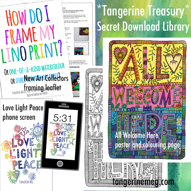 "watercolour blue and green background with type saying ""Tangerine Treasury Secret Download Library"" with image of the contents: ""All Welcome Here"" poster and colouring page, ""How Do I Frame my Lino Print?"" leaftlet cover, and ""Love Light Peace"" phone screen."