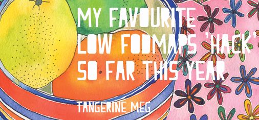 "Header image for ""favourite low fodmaps hack"" featuring Tangerine Meg watercolour artwork ""Citrus, Stripes and Scarf"""