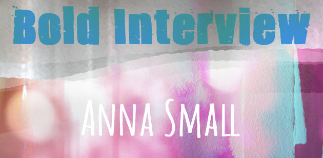 watery colourful background with chunky type announcing a Bold Interview with Anna Small